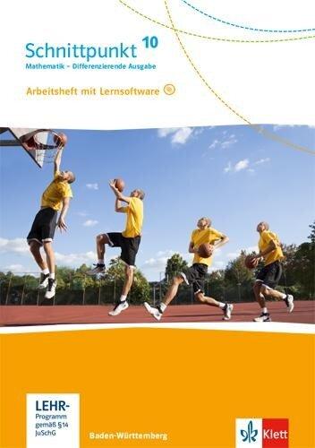 Schnittpunkt Mathematik 10. Differenzierende Ausgabe Baden-Württemberg. Arbeitsheft mit Lösungsheft und Lernsoftware Klasse 10 -