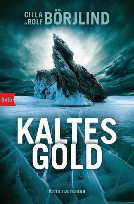 Kaltes Gold - Cilla Börjlind, Rolf Börjlind