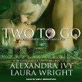 Two to Go: Bayou Heat - Alexandra Ivy, Laura Wright