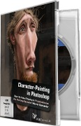 Character-Painting in Photoshop - Anne Fläschner, Katharina Frerichs, Marco Kolditz, Gabor Richter, Stefan Riedl