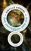 Das Universum und ich - Sibylle Anderl