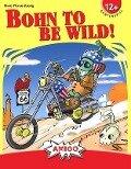 Bohn to be wild -
