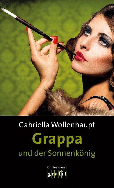 Grappa und der Sonnenkönig - Gabriella Wollenhaupt