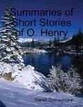 Summaries of Short Stories of O. Henry - Daniel Zimmermann