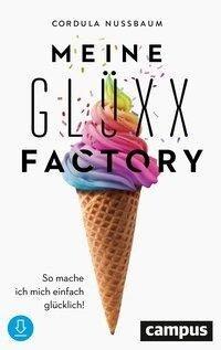 Meine Glüxx-Factory - Cordula Nussbaum