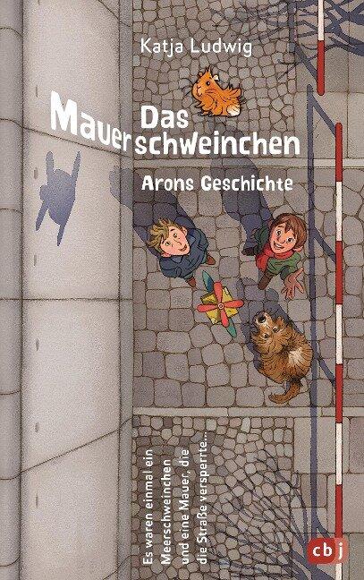 Das Mauerschweinchen - Katja Ludwig