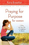 Praying for Purpose for Women - Katherine Brazelton