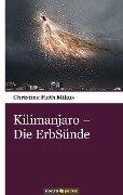 Kilimanjaro - Die ErbSünde - Christine Faith Mikus