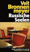 Russische Seelen - Veit Bronnenmeyer