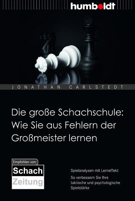 Die große Schachschule: Wie Sie aus Fehlern der Großmeister lernen - Jonathan Carlstedt