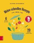 Meine schnellen Rezepte - Alfons Schuhbeck