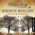 Murder by Moonlight - Cherringham - A Cosy Crime Series: Mystery Shorts 3 (Unabridged) - Matthew Costello, Neil Richards