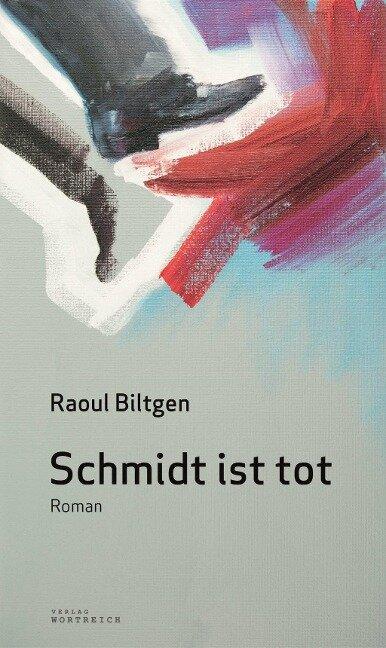 Schmidt ist tot - Raoul Biltgen
