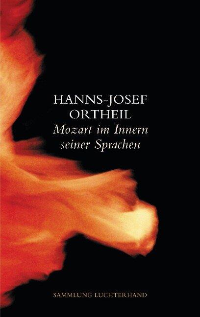 Mozart im Innern seiner Sprachen - Hanns-Josef Ortheil
