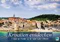 Kroatien entdecken: einsame Küsten und malerische Städte (Wandkalender 2017 DIN A3 quer) - CALVENDO