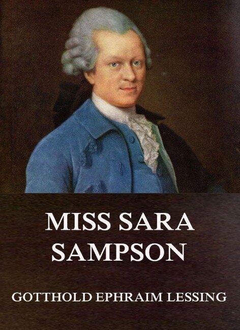 Miss Sara Sampson - Gotthold Ephraim Lessing