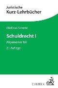 Schuldrecht I - Dieter Medicus, Stephan Lorenz