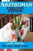 Arztroman Exklusiv Edition - Das Lied ihrer Liebe - Glenn Stirling