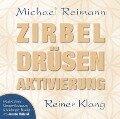 Zirbel Drüsen Aktivierung - Michael Reimann