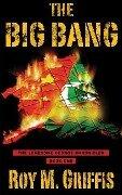 The Big Bang - Roy M. Griffis