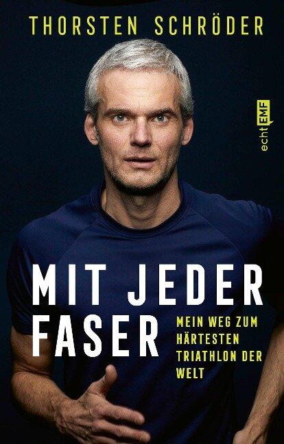 Mit jeder Faser - Thorsten Schröder
