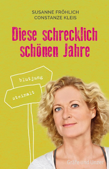 Diese schrecklich schönen Jahre - Susanne Fröhlich, Constanze Kleis