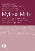 """Mythos Mitte - Arbeitsgruppe """"Zentrum und Peripherie in soziologischen Differenzierungstheorien"""""""