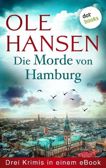Die Morde von Hamburg: Drei Krimis in einem eBook - Ole Hansen