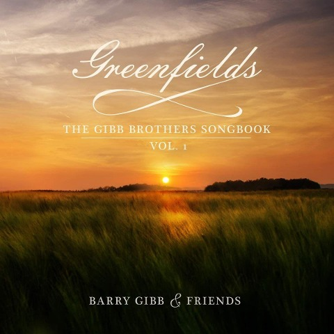 Greenfields: The Gibb Brothers' Songbook - Barry Gibb