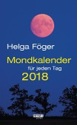 Mondkalender für jeden Tag 2018 Abreißkalender - Helga Föger