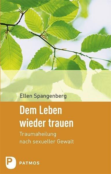 Dem Leben wieder trauen - Ellen Spangenberg