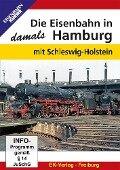 Die Eisenbahn in Hamburg - damals -