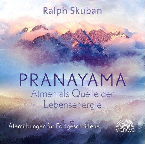 Pranayama - Atem als Quelle der Lebensenergie - Ralph Skuban