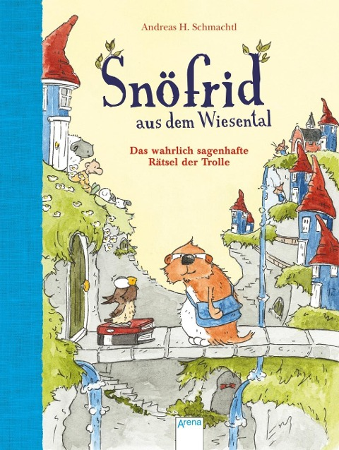 Snöfrid aus dem Wiesental (2). Das wahrlich sagenhafte Rätsel der Trolle - Andreas H. Schmachtl