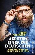 Versteh einer die Deutschen! - Firas Alshater