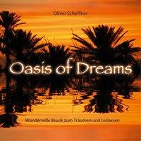 Oasis of Dreams - Oliver Scheffner