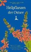 Heilpflanzen der Ostsee - Dirk Holtermann, Bernd Pieper
