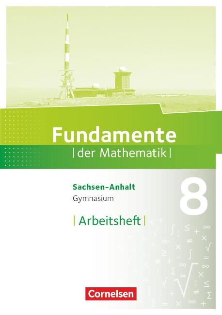 Fundamente der Mathematik 8. Schuljahr - Gymnasium Sachsen-Anhalt - Arbeitsheft mit Lösungen -