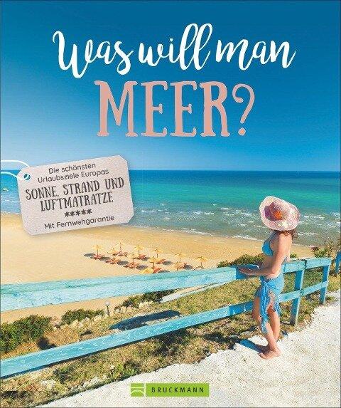 Was will man Meer?
