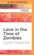 LOVE IN THE TIME OF ZOMBIES M - Lynn Messina