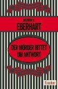 Der Mörder bittet um Antwort - Mignon G. Eberhart