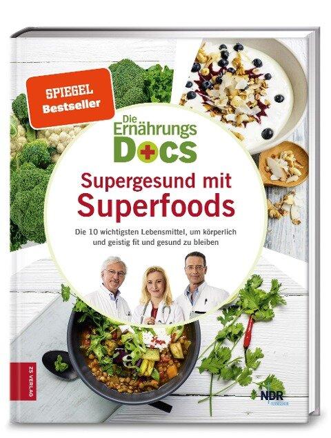 Die Ernährungs-Docs - Supergesund mit Superfoods - Matthias Riedl, Jörn Klasen, Anne Fleck