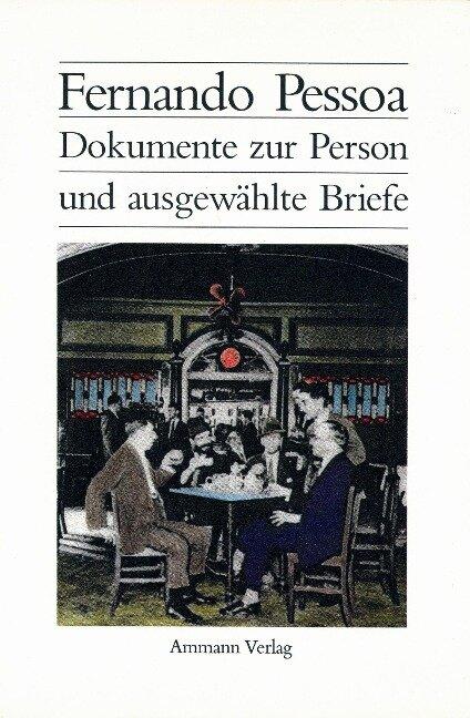 Dokumente zur Person und ausgewählte Briefe - Fernando Pessoa