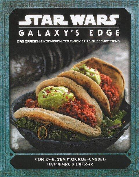 Star Wars: Galaxy's Edge - das offizielle Kochbuch des Black Spire-Außenposten - Chelsea Monroe-Cassel, Marc Sumerak