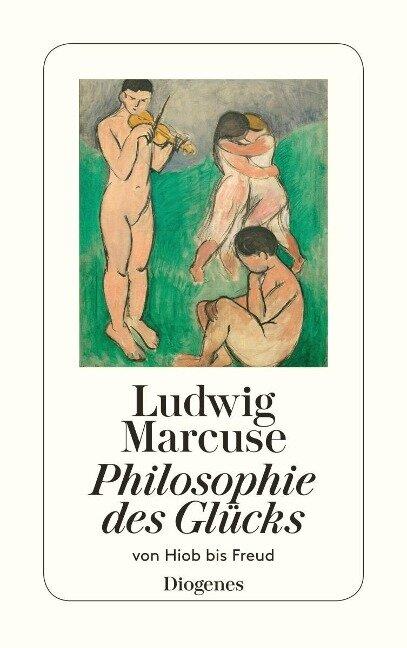 Philosophie des Glücks - Ludwig Marcuse