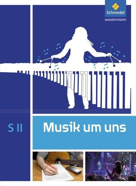 Musik um uns SII. Schülerband -