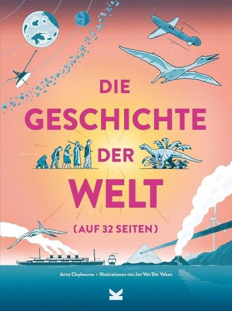 Die Geschichte der Welt (auf 32 Seiten) - Anna Claybourne