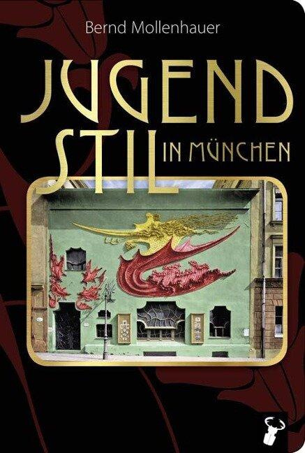 Jugendstil in München - Bernd Mollenhauer