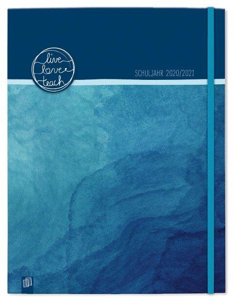 """Mein Lehrerplaner A4+, Ringbindung """"live - love - teach"""" - ozeanblau - Lehrerkalender für das Schuljahr 2020/2021 - Schulplaner für Lehrerinnen und Lehrer -"""