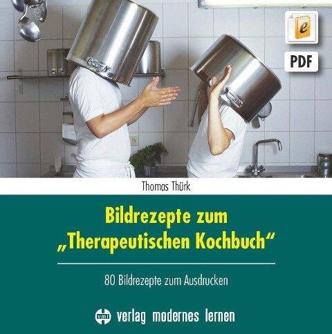 "Bildrezepte zum ""Therapeutischen Kochbuch"" - Thomas Thürk"